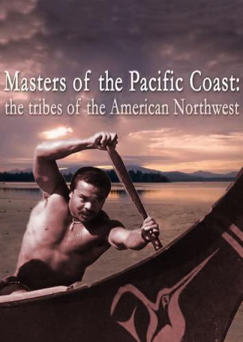 Masters of the Pacific Coast: The Tribes of the American Northwest next episode air date poster