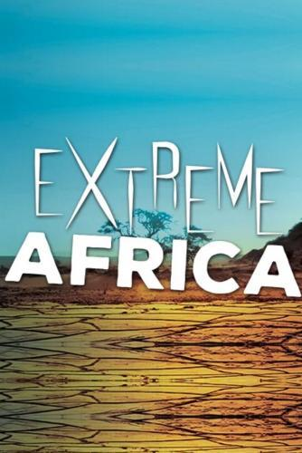 Extreme Africa next episode air date poster