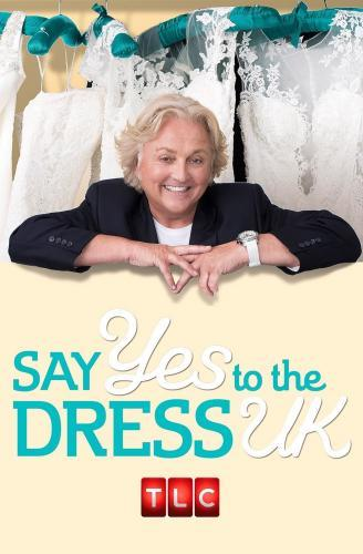 Say Yes to the Dress UK next episode air date poster