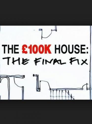 The £100k House: The Final Fix next episode air date poster