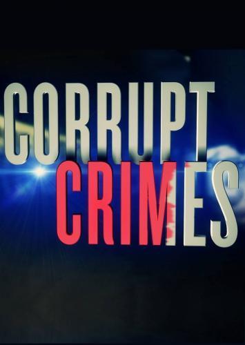 Corrupt Crimes next episode air date poster