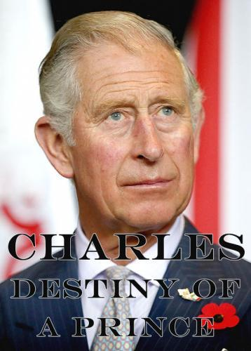 Charles: The Destiny of a Prince next episode air date poster