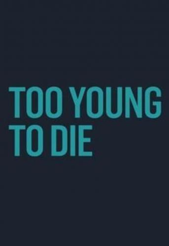 Too Young to Die next episode air date poster