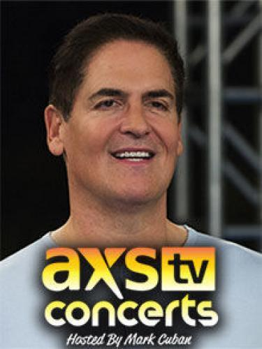 AXS TV Concerts Hosted by Mark Cuban next episode air date poster