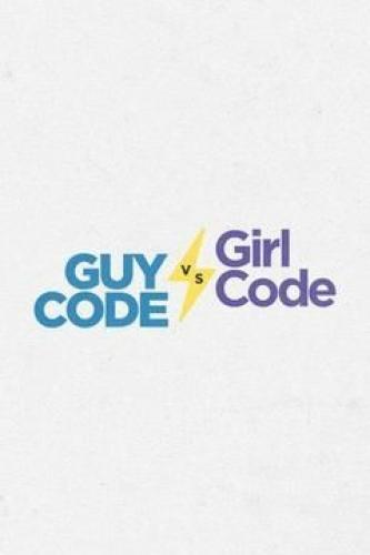 Guy Code vs. Girl Code next episode air date poster