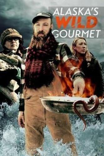 Alaska's Wild Gourmet next episode air date poster