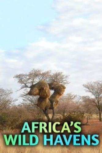 Africa's Wild Havens next episode air date poster