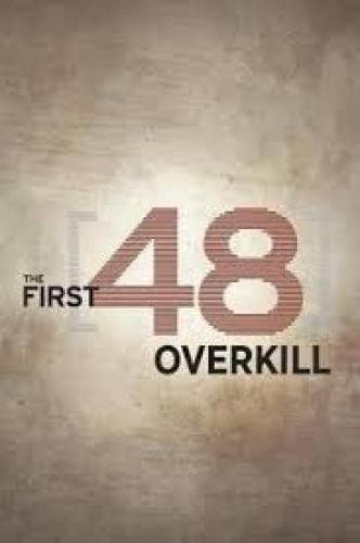 The First 48: Overkill next episode air date poster