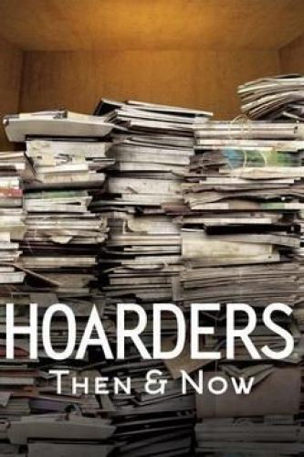 Hoarders: Then & Now next episode air date poster