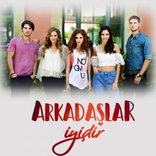Arkadaşlar İyidir next episode air date poster