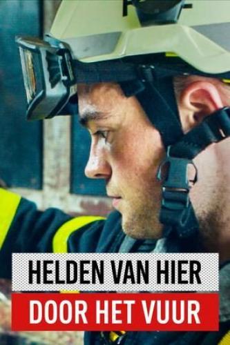 Helden van Hier: Door het Vuur next episode air date poster