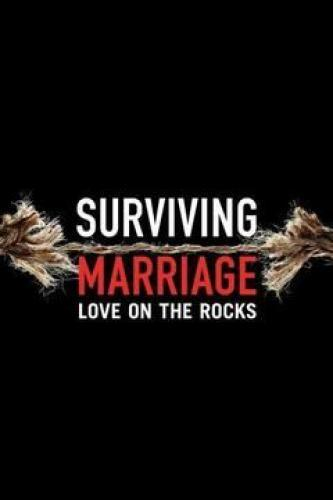 Surviving Marriage: Love on the Rocks next episode air date poster