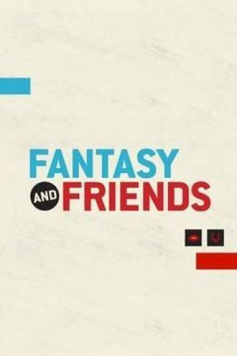 Fantasy and Friends next episode air date poster