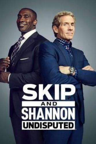 Skip and Shannon: Undisputed next episode air date poster