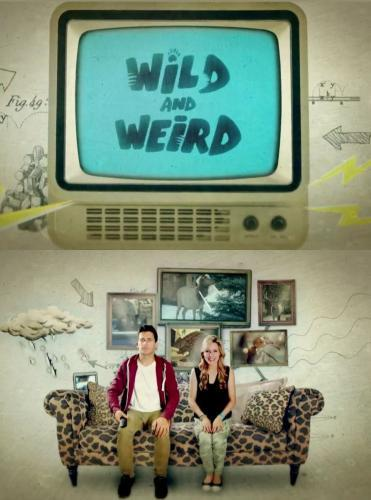 Wild and Weird next episode air date poster