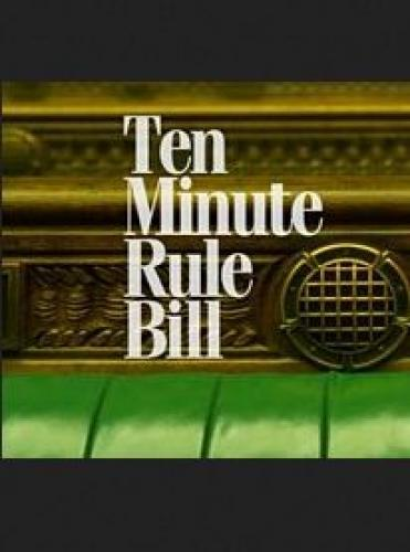 Ten Minute Rule Bill next episode air date poster