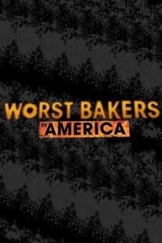 Worst Bakers in America next episode air date poster