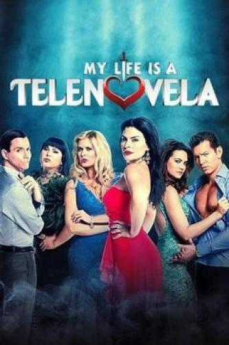 My Life is a Telenovela next episode air date poster