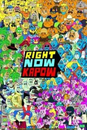 Right Now Kapow next episode air date poster