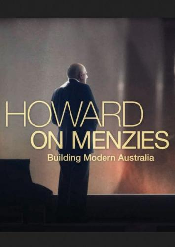 Howard on Menzies: Building Modern Australia next episode air date poster