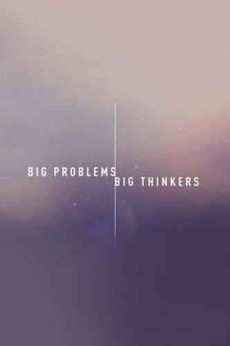 Big Problems, Big Thinkers next episode air date poster