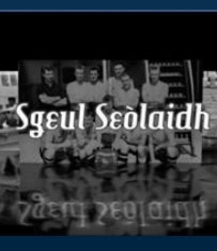 Sgeul Seolaidh next episode air date poster
