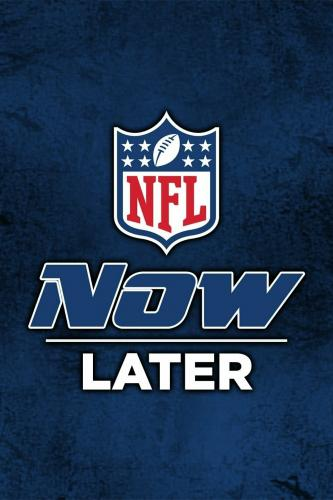 NFL Now, Later next episode air date poster