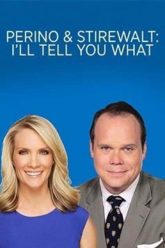 Perino & Stirewalt: I'll Tell You What next episode air date poster