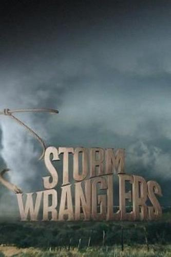 Storm Wranglers next episode air date poster