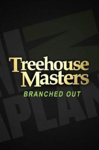 Treehouse Masters: Branched Out next episode air date poster
