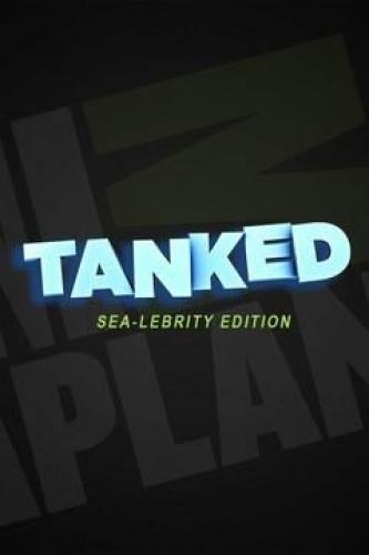 Tanked: Sea-Lebrity Edition next episode air date poster