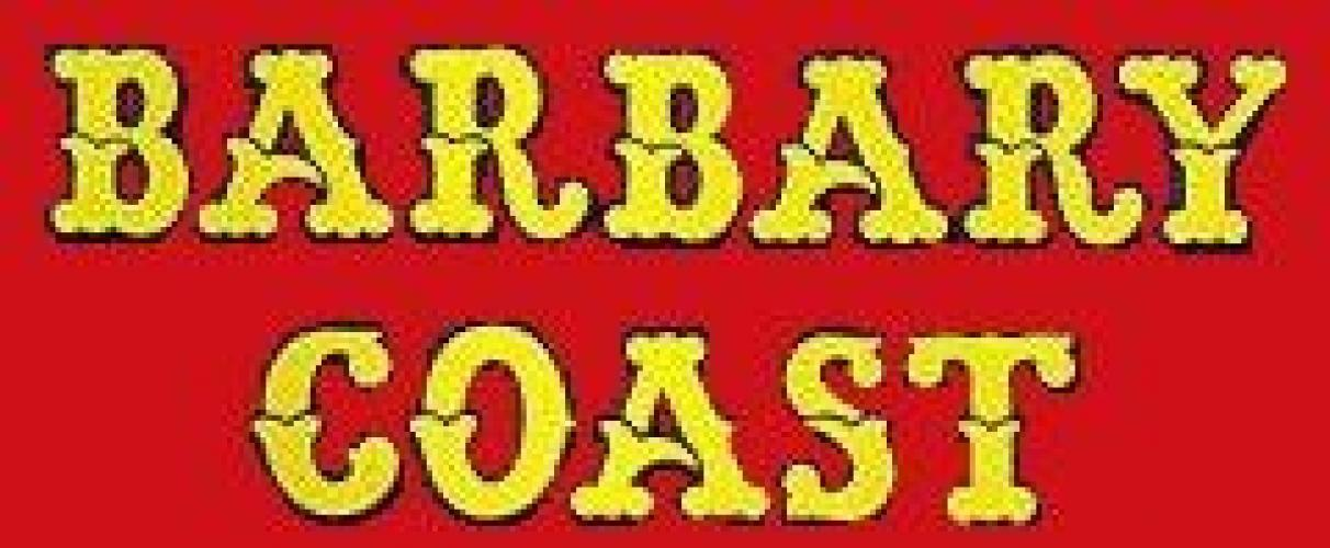 Barbary Coast next episode air date poster