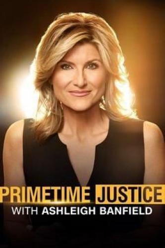Primetime Justice with Ashleigh Banfield next episode air date poster