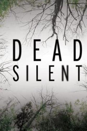 Dead Silent next episode air date poster