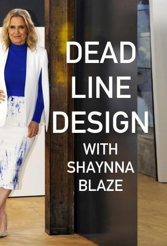 Deadline Design With Shaynna Blaze Next Episode Air Dat