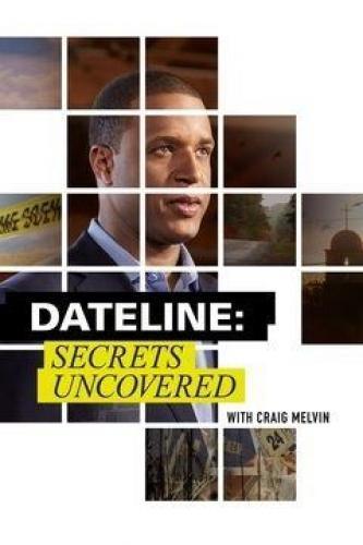 Dateline Secrets Uncovered Season 2019 Air Dates