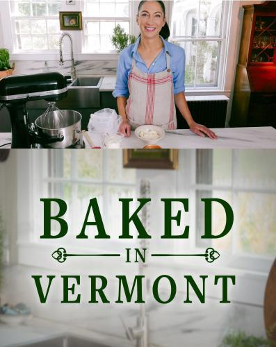 Baked In Vermont Season 1 Air Dates Countdown