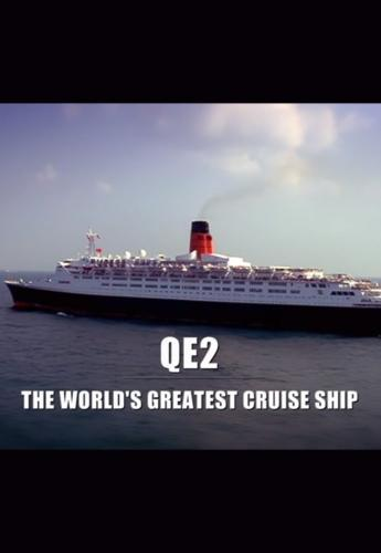 QE The Worlds Greatest Cruise Ship Next Episode Air - Qe2 cruise ship
