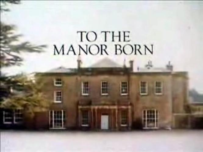 To the Manor Born next episode air date poster