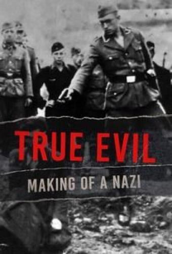 True Evil: Making of a Nazi Next Episode Air Date & Cou