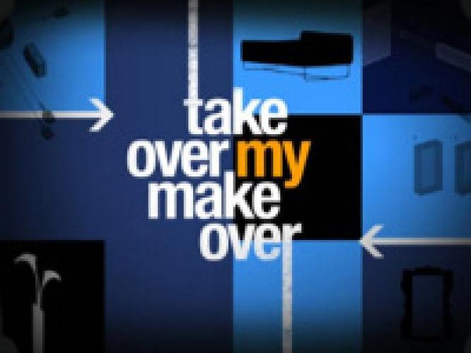 Takeover My Makeover next episode air date poster