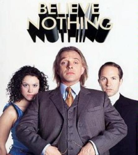 Believe Nothing next episode air date poster