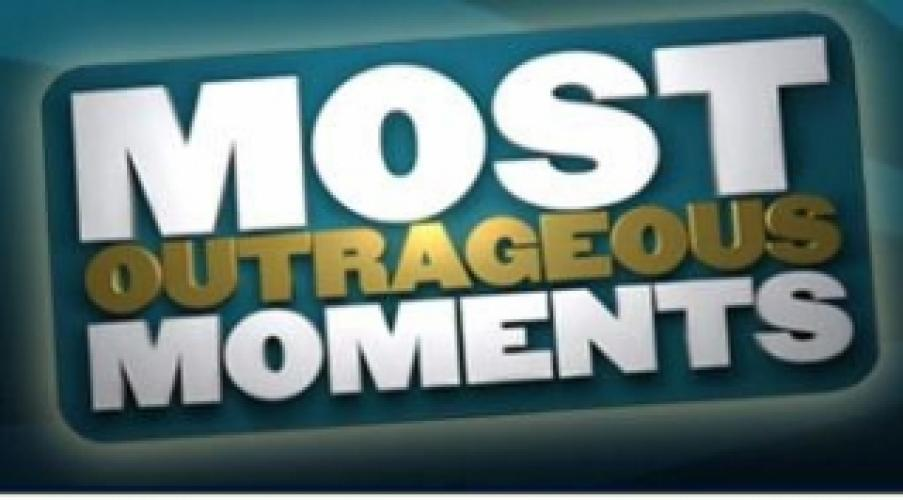 Most Outrageous Moments next episode air date poster
