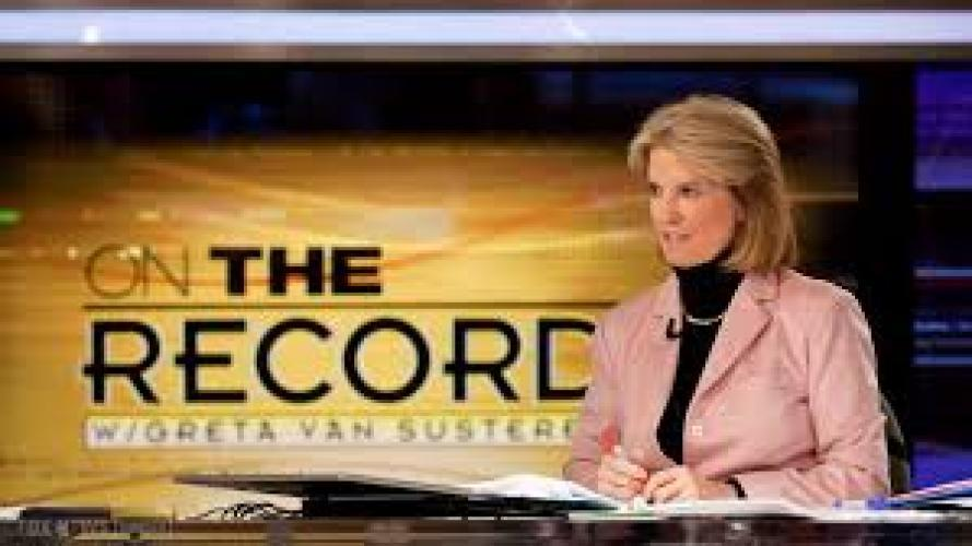 On the Record with Greta Van Susteren next episode air date poster