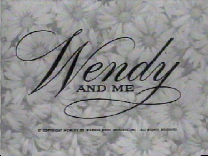 wendy and me