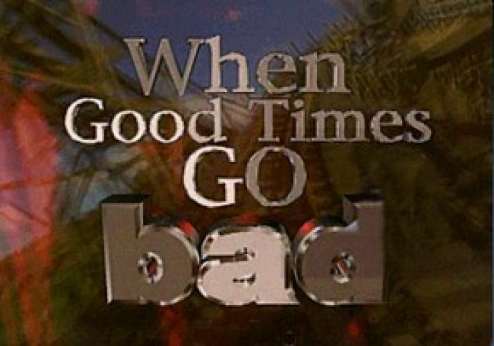 When Good Times Go Bad next episode air date poster