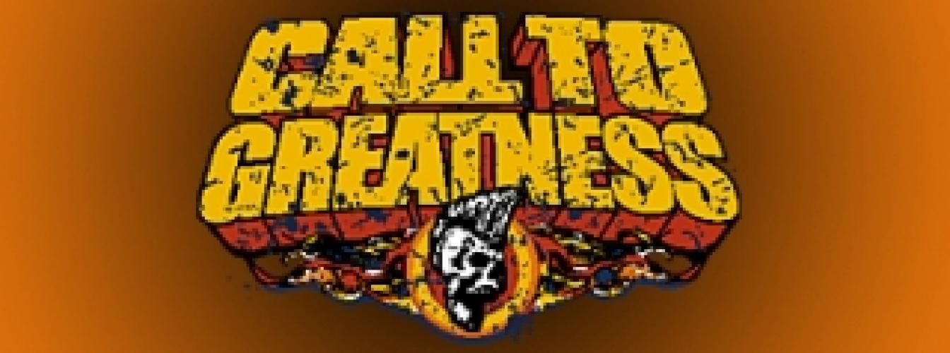 Call To Greatness next episode air date poster