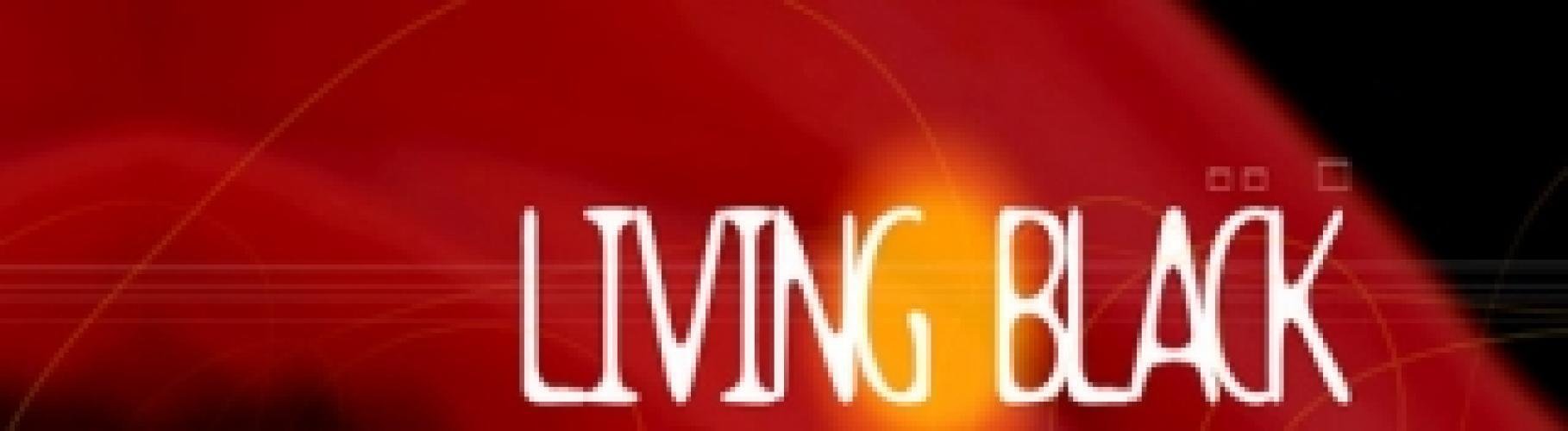 Living Black next episode air date poster