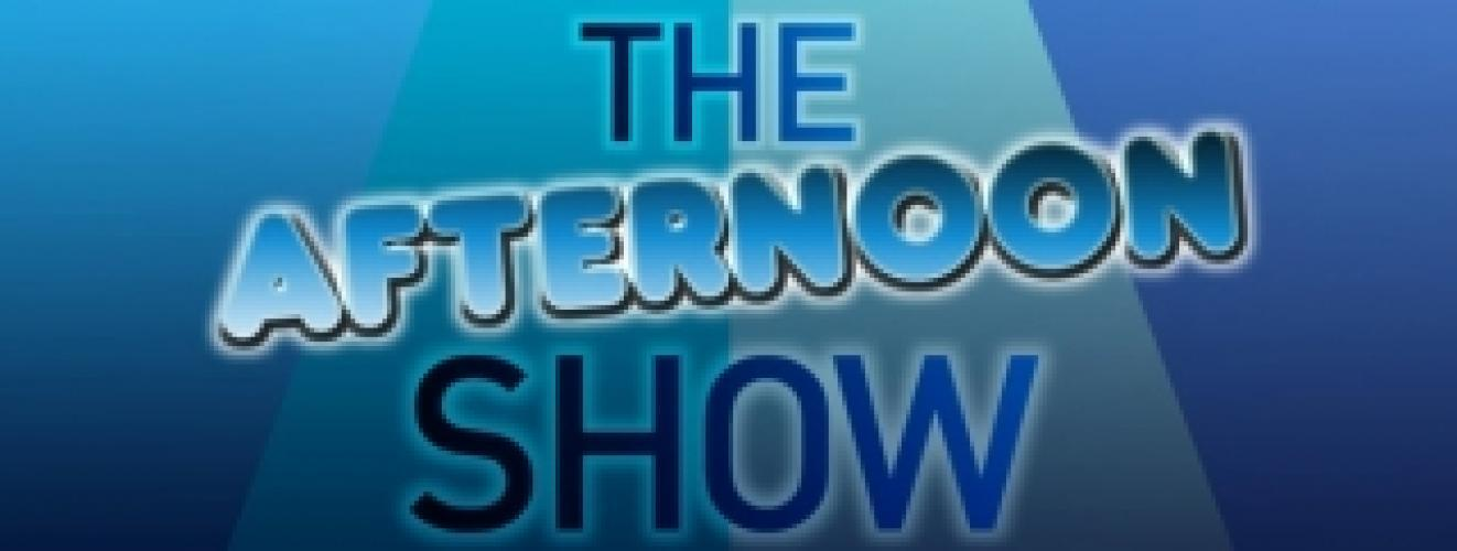 The Afternoon Show next episode air date poster