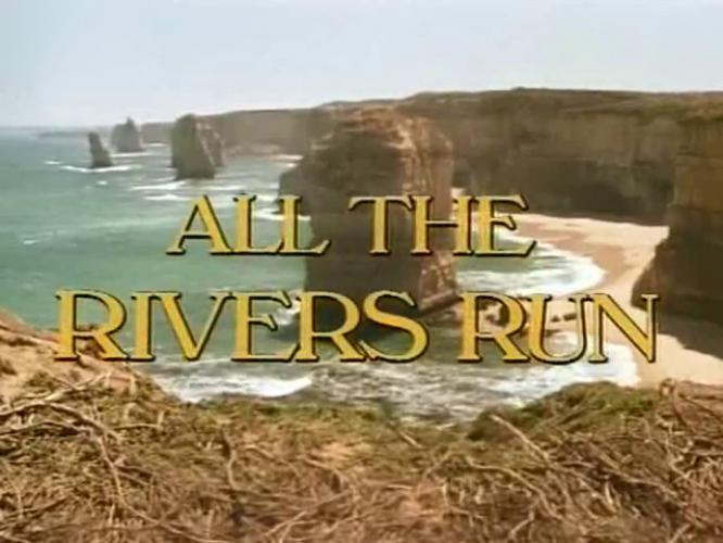 All the Rivers Run next episode air date poster